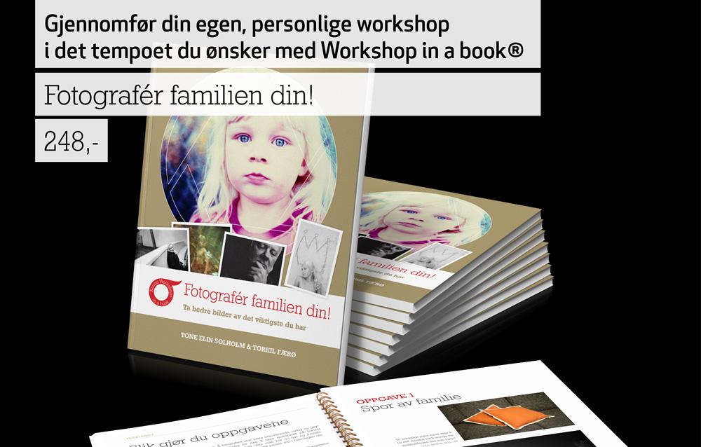 Fotografér familien din, fotokurs, workshopbok, lærebok, lær å fotografere